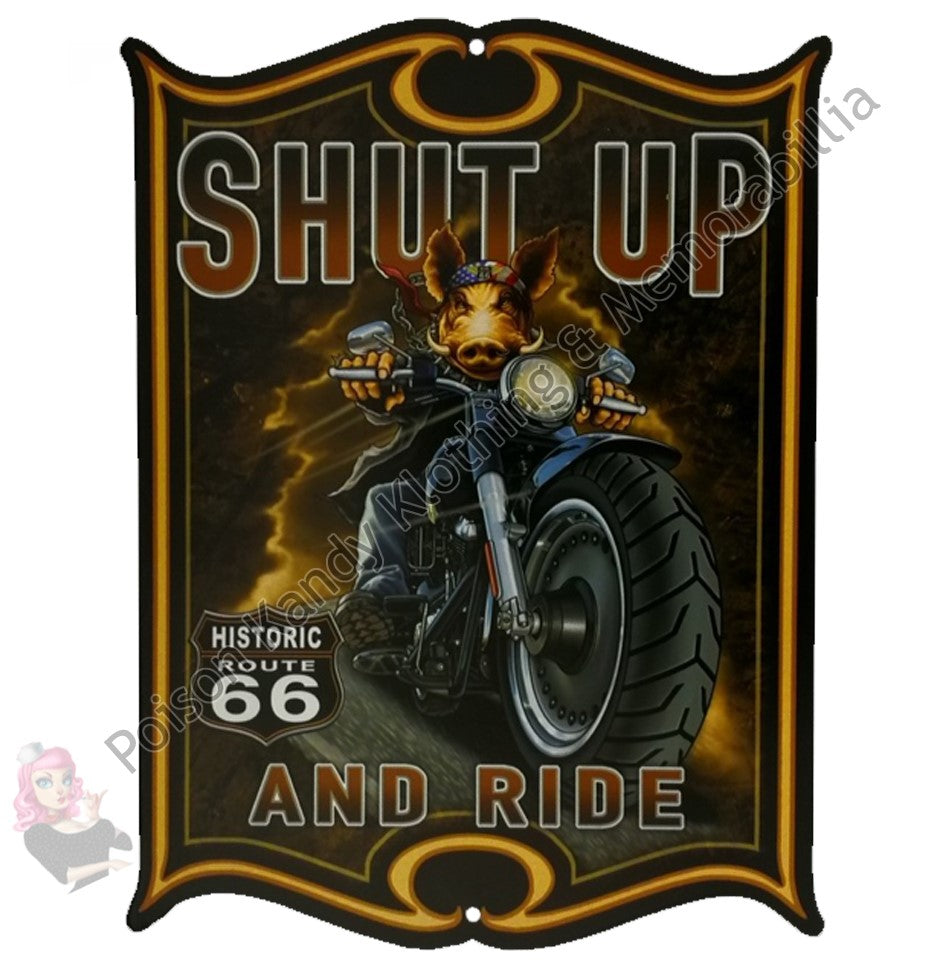 Tin Sign -  Shut Up And Ride  Banner Poison Kandy Klothing