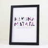 Hakuna Matata Print - Prints With Feelings  - 1