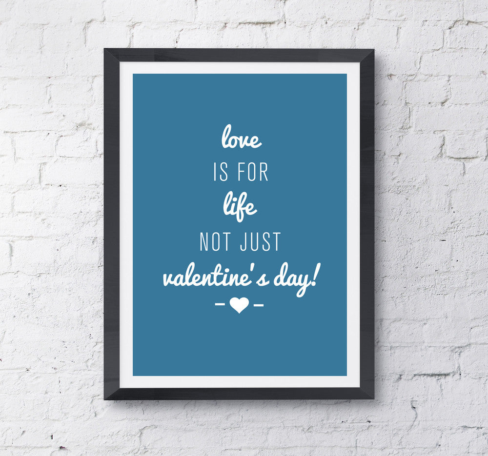 Love Is For Life - Valentine's Day Print - Prints With Feelings  - 1