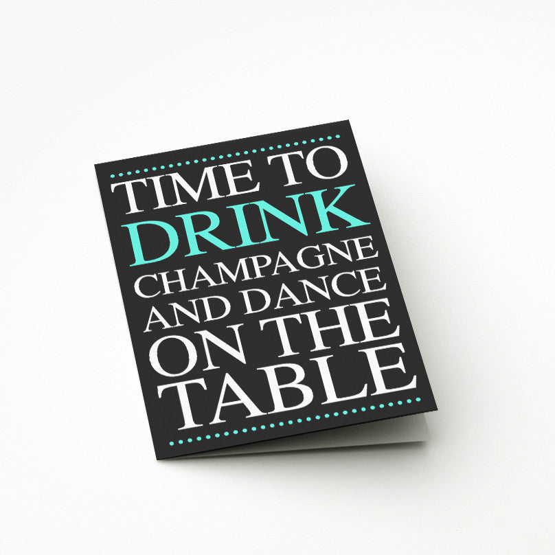 Drink Champagne Card - Prints With Feelings