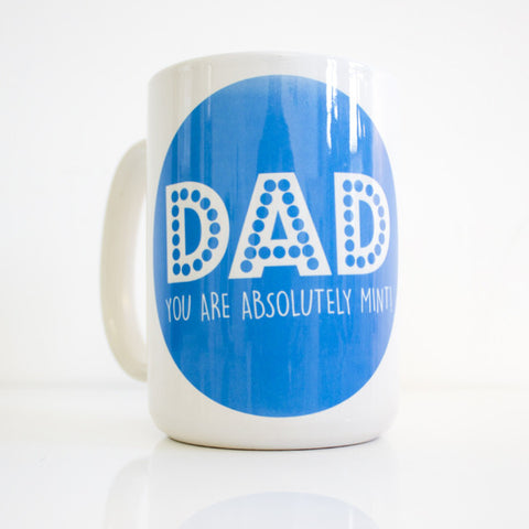 Dad You Are Absolutely Mint - Mug - Prints With Feelings  - 1