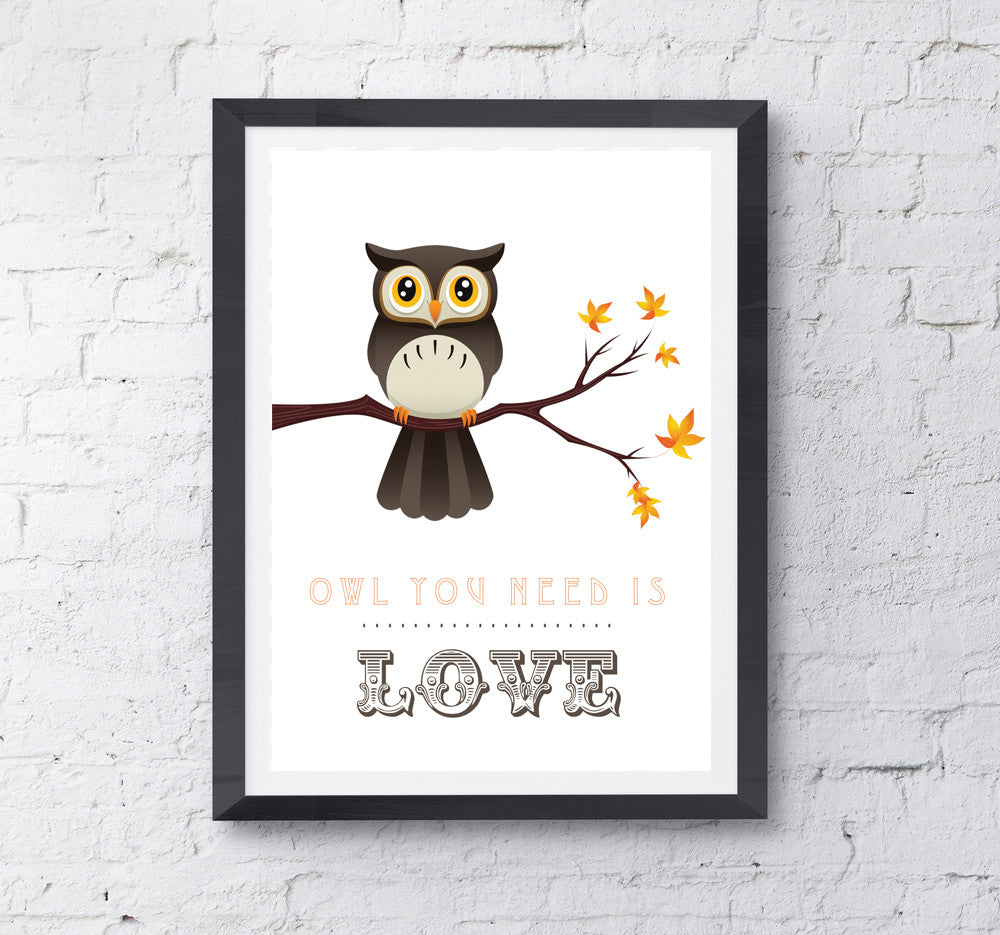 Owl You Need Is Love Print - Prints With Feelings  - 1