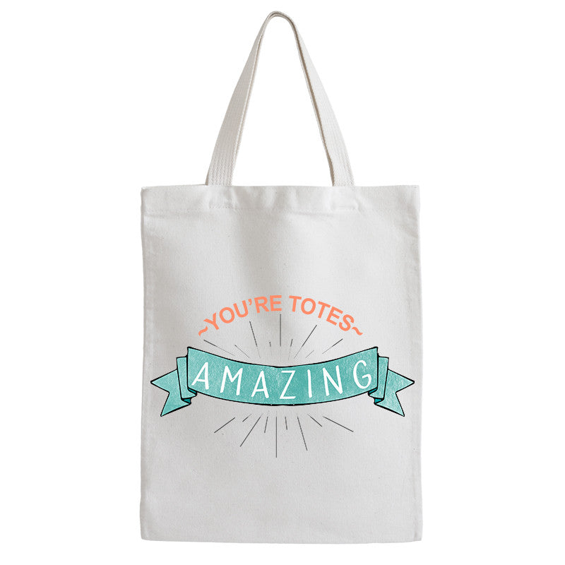 You're Totes Amazing Tote Bag - Prints With Feelings