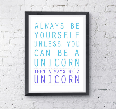 Be A Unicorn Print - Prints With Feelings  - 2