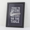 Drink Prosecco and Dance On The Table NEW Print - Prints With Feelings  - 1