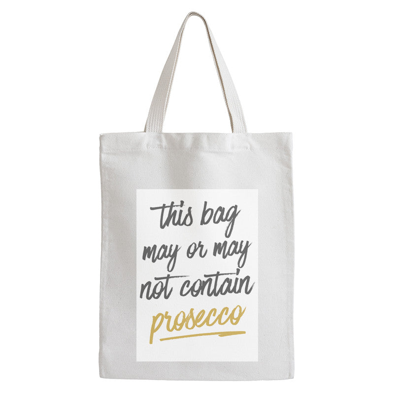 This Bag May Contain Prosecco  | Tote Bag | Prosecco Bag For Life - Prints With Feelings