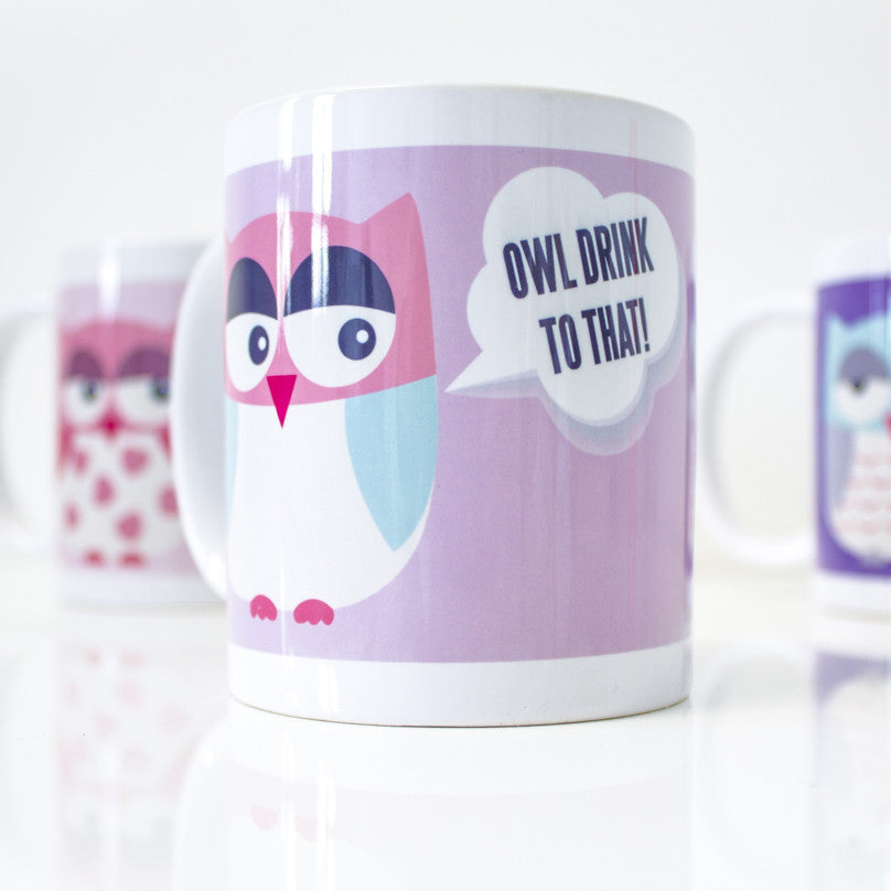 Owl Drink To That Mug - Prints With Feelings  - 1