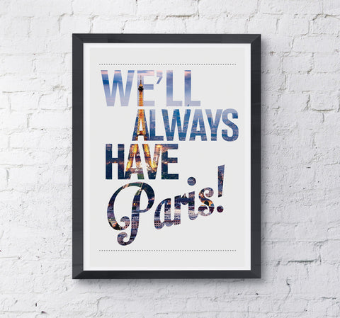 'We'll Always Have Paris' print - Prints With Feelings