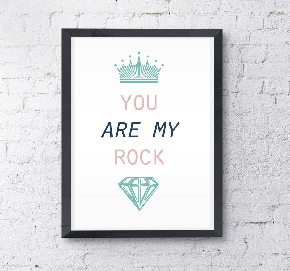 You Are My Rock Print - Prints With Feelings