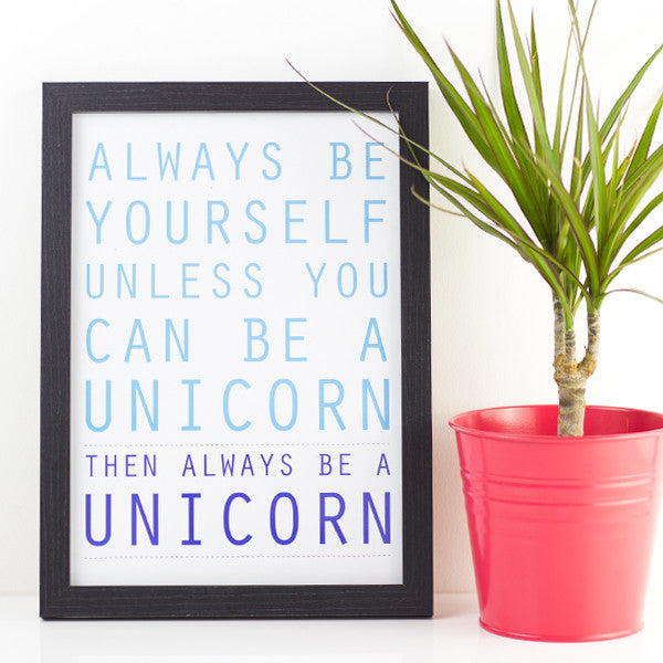 Be A Unicorn Print - Prints With Feelings  - 1