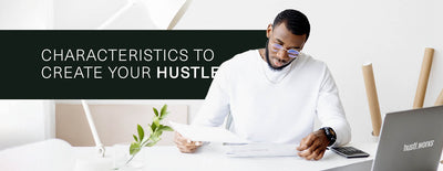 Entrepreneurial Mindset: Characteristics to create your hustle