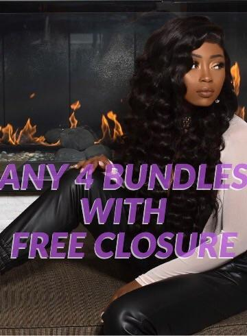 ANY 4 BUNDLES  W FREE CLOSURE $215