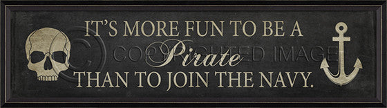 10227 BC Its More Fun To Be A Pirate Framed Art