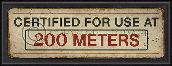 19335 BC Certified For Use At 200 Meters Sign Framed Art