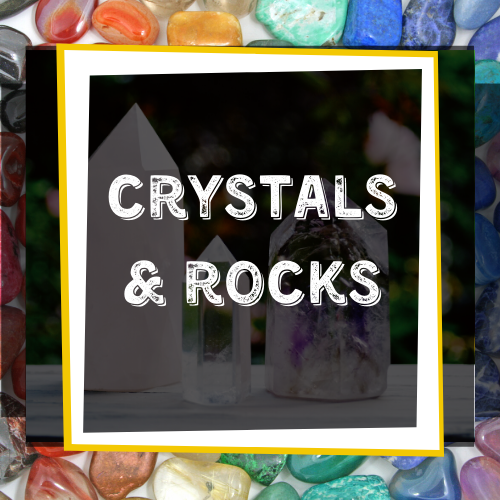 Crystals & Rocks