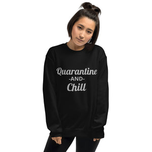 Quarantine and Chill Unisex Sweatshirt