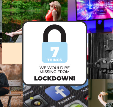 7 Things we should be missing from lockdown