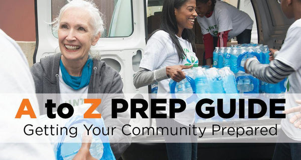 A to Z Prep Guide: Getting Your Community Prepared - Be Prepared - Emergency Essentials