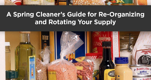 Here's How to Make Rotating Your Food Supply Quicker & Cheaper - Be Prepared - Emergency Essentials