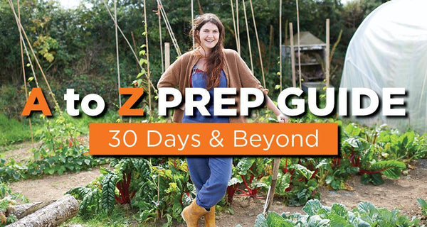 A to Z Emergency Prep Guide: How to Survive for 30 Days & Beyond - Be Prepared - Emergency Essentials