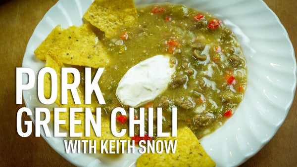 Pork Green Chili Recipe with Chef Keith Snow