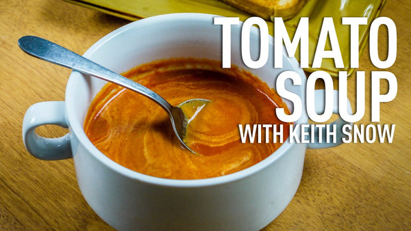 Creamy Tomato Soup with Red Peppers Recipe with Chef Keith Snow