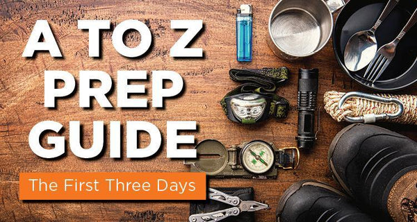A to Z Emergency Prep Guide: The First Three Days - Be Prepared - Emergency Essentials