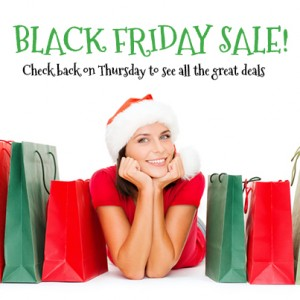 Sign up for our email list to be the first to know what great Black Friday deals we have for you!