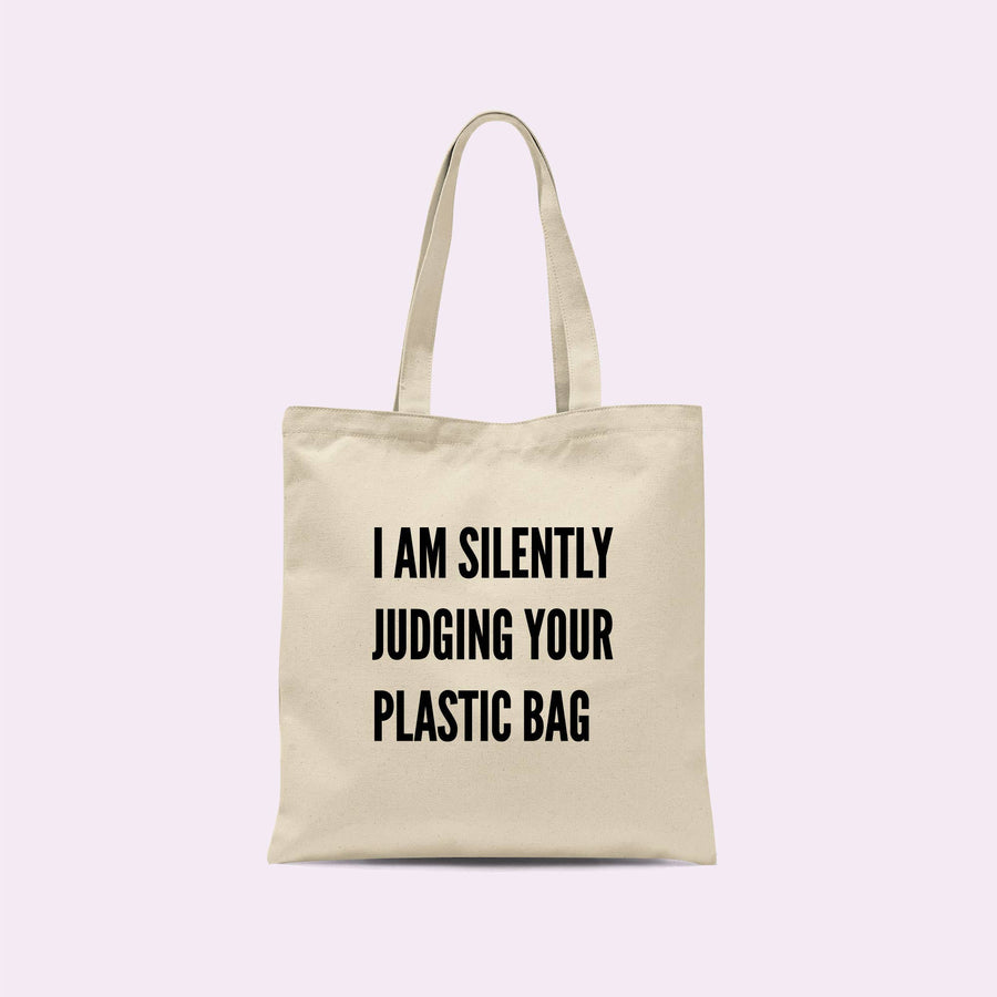 I'm Silently Judging Your Plastic Bag