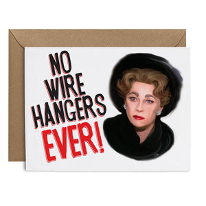 """No Wire Hangers"" Greeting Card"