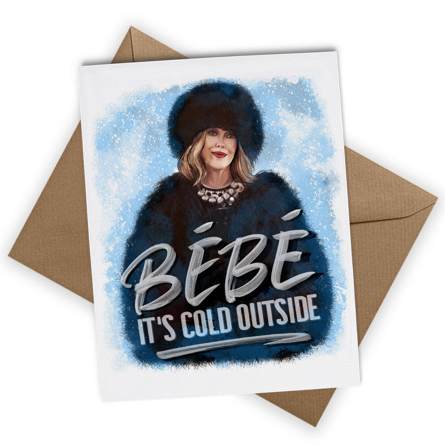 Bebe It's Cold Outside Greeting Card