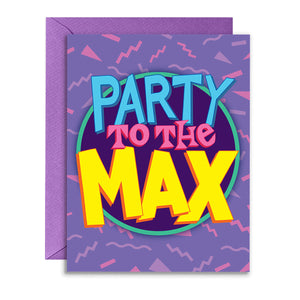 """Party to the Max"" 90's Nostalgia Greeting Card"