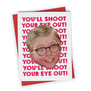"""You'll Shoot Your Eye Out"" Greeting Card"