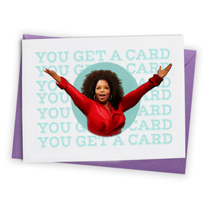 """You Get a Card!"" Greeting Card"