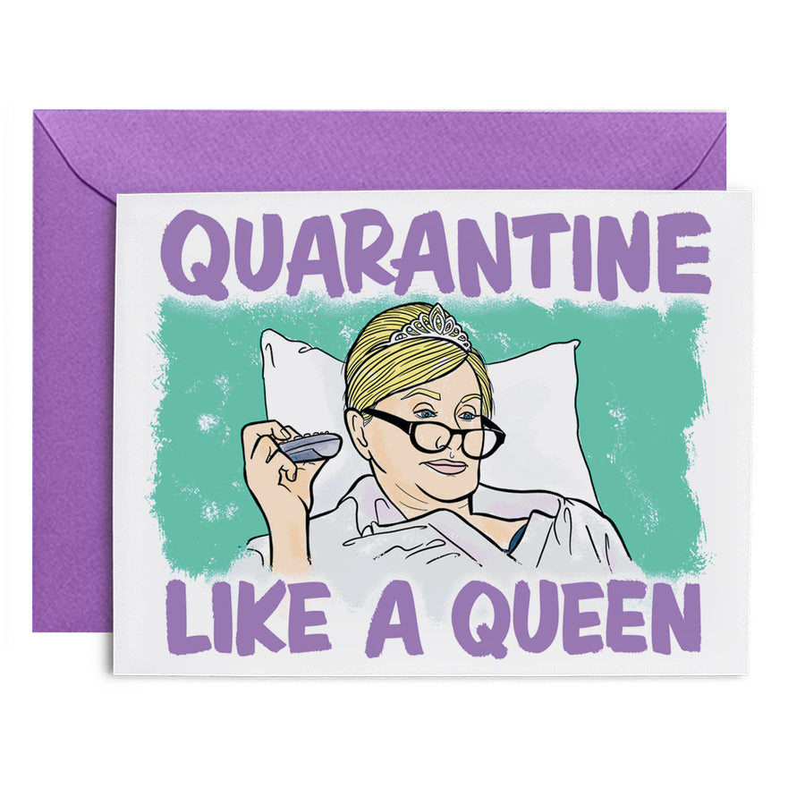 "Greeting card with illustration of Sonja wearing a tiara in bed with television remote. Card says ""Quarantine like a Queen"""