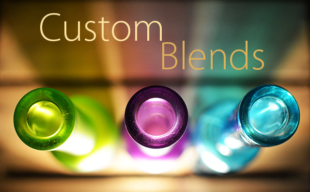 Custom Blends