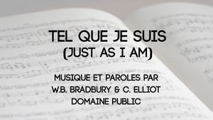 Tel que je suis (Just as I am)