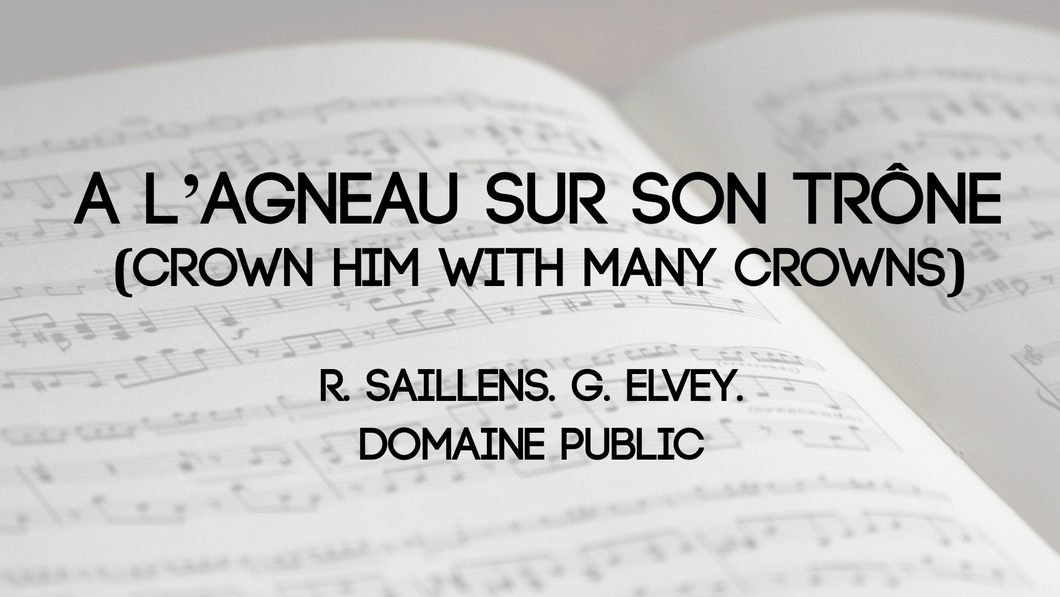A l'Agneau sur son trône (Crown Him with Many Crowns)