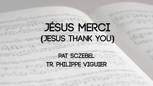 Jésus merci (Jesus Thank You)