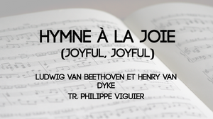 Hymne à la joie (Joyful, Joyful we Adore Thee)