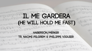 Il me gardera (He Will Hold me Fast)