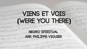 Viens et vois (Were you There)