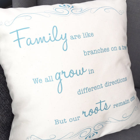 Family are like branches... Cushion