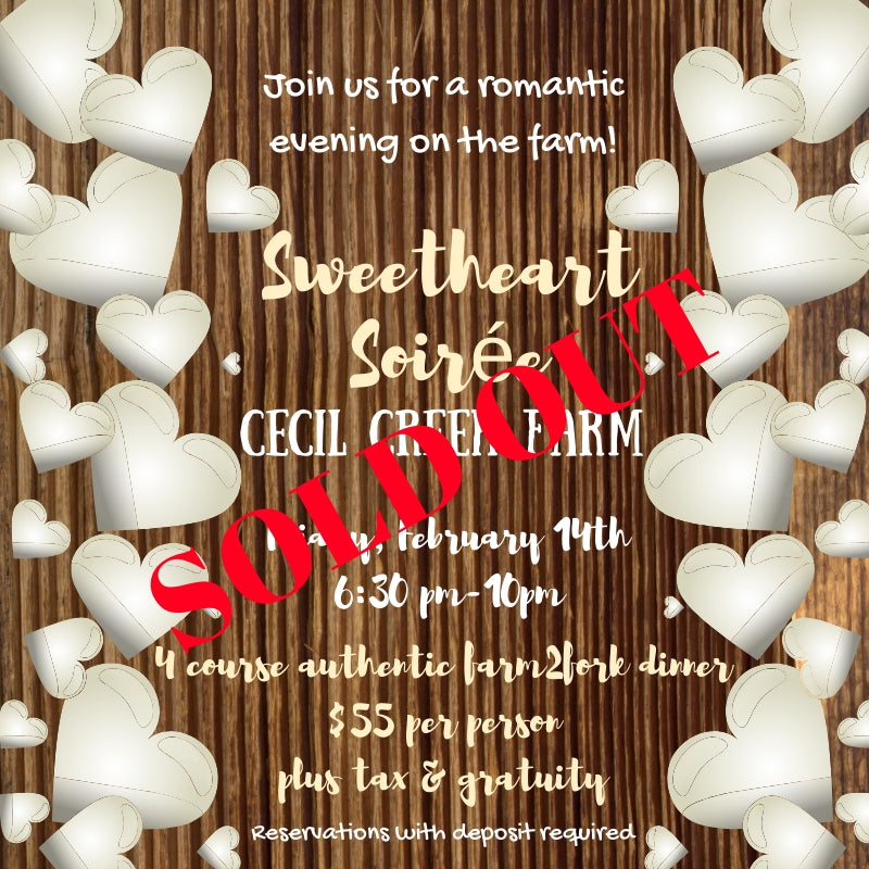 Sweetheart Soirée  Community Table Farm to Fork Dinner - Friday February 14th at 6:30pm