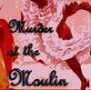 Murder Mystery Dinner: Murder at the Moulin