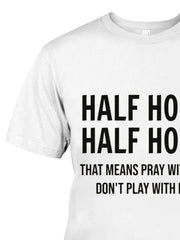 Half Hood Half Holy That Means Pray With Me Don't Play With Me Crew Neck Casual Woman's T-Shirts & Tops