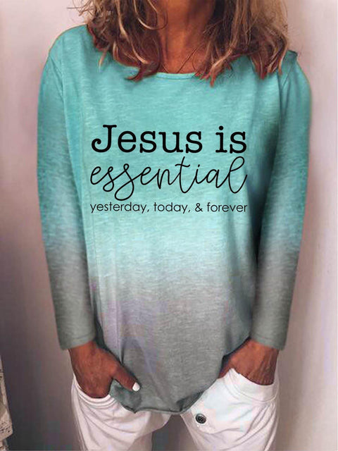 Women's Jesus Is Essential Yesterday Today Forever Printed Gradient Top