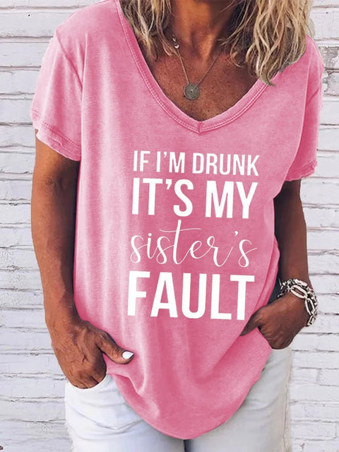 If I'm Drunk It's My Sister's Fault Tee
