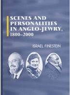 Scenes and Personalities in Anglo-Jewry 1800-2000