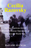 Cecilia Razovsky and the American Jewish Women's Rescue Operations in the Second World War